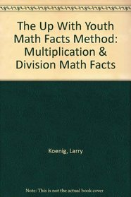 The Up With Youth Math Facts Method: Multiplication & Division Math Facts