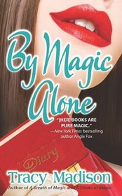 By Magic Alone (Magic, Bk 4)