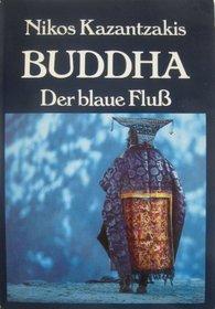 Buddha: Der blaue Flu�