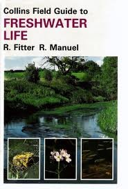 A Field Guide to Freshwater Life in Britain and North-west Europe (Collins Field Guide)
