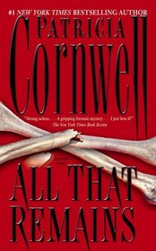 All That Remains (Kay Scarpetta, Bk 3)