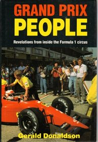 Grand Prix People: Revelations from Inside the Formula 1 Circus