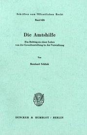 Die Amtshilfe: Ein Beitrag zu einer Lehre von der Gewaltenteilung in der Verwaltung (Schriften zum offentlichen Recht) (German Edition)