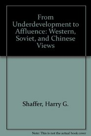 From Underdevelopment to Affluence: Western, Soviet, and Chinese Views