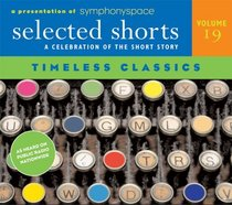 Selected Shorts: Timeless Classics (Selected Shorts series)