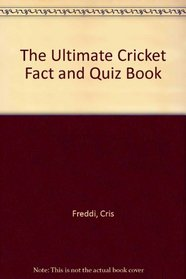 The Ultimate Cricket Fact and Quiz Book