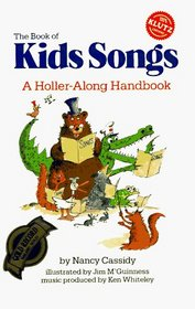 The Book of Kids Songs: A Holler-Along Handbook
