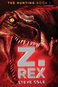The Hunting, Book One: Z. Rex