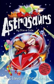 Astrosaurs: The Claws of Christmas (Astrosaurs)