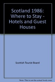 Scotland 1986: Where to Stay - Hotels and Guest Houses
