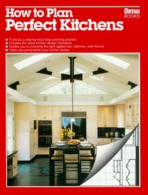 How to Plan Perfect Kitchens