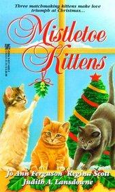 Mistletoe Kittens: The Christmas Kitten / Beneath the Kitten Bough / A Place by the Fire