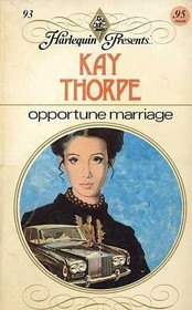 Opportune Marriage (Harlequin Presents, No 93)