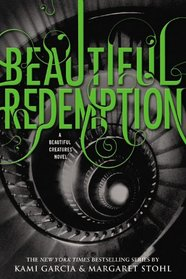 Beautiful Redemption (Beautiful Creatures, Bk 4)