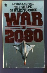 War in 2080 : The Future of Military Technology