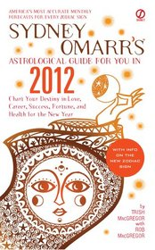 Sydney Omarr's Astrological Guide for You in 2012 (Sydney Omarr's Astrological Guide for You in (Year))