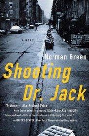 Shooting Dr. Jack : A Novel