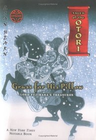 Grass For His Pillow Episode 1 : Lord Fujiwara's Treasures (Tales of the Otori)
