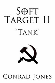 Soft Target II: `Tank`