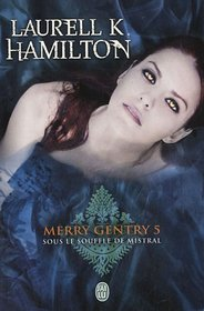 Merry Gentry, Tome 5 (French Edition)