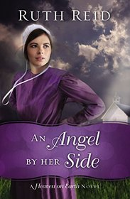 An Angel by Her Side (A Heaven On Earth Novel)