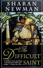 The Difficult Saint (Catherine LeVendeur, Bk 6 )