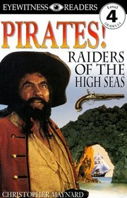 Pirates! Raiders of the High Seas (Eyewitness Readers, Level 4)