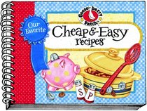 Our Favorite Cheap & Easy Recipes Cookbook (Gooseberry Patch)