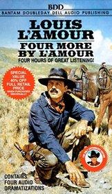 Four More by L'Amour (Boxed Set) (Audio Cassette)
