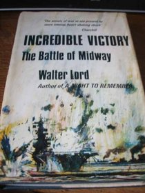 INCREDIBLE VICTORY - The Battle of Midway