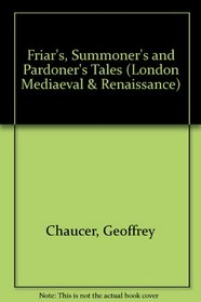 Friar's, Summoner's and Pardoner's Tales (London Mediaeval & Renaissance)