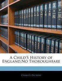 A Child's History of England.No Thoroughfare