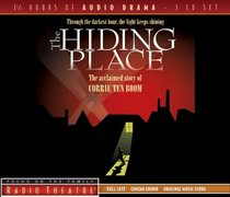 The Hiding Place: Through the Darkest Hour, the Light Keeps Shining (Radio Theatre; Focus on the Family)