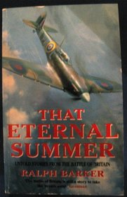 That Eternal Summer: Untold Stories from the Battle of Britain
