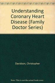 Understanding Coronary Heart Disease (Family Doctor Series)
