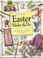 Easter Make & Do: Reproducible Bible Craft Ideas for Ages 6-12