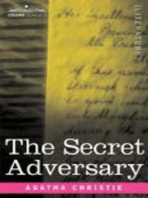 The Secret Adversary  (Tommy and Tuppence, Bk 1)