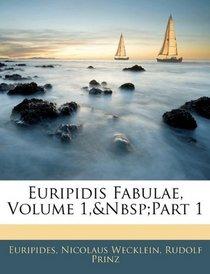 Euripidis Fabulae, Volume 1,part 1