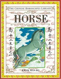 Chinese Horoscopes Library: Horse