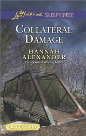 Collateral Damage (Love Inspired Suspense, No 395) (Larger Print)