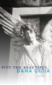 Pity the Beautiful: Poems