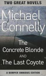 The Concrete Blonde / The Last Coyote (Harry Bosch, Bks 3 & 4)