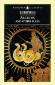Alcestis and Other Plays (Penguin Classics)