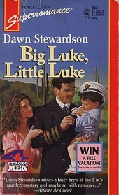 Big Luke, Little Luke (4 Strong Men) (Harlequin Superromance, No 653)