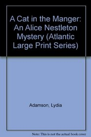 A Cat in the Manger: An Alice Nestleton Mystery (Atlantic Large Print Series)