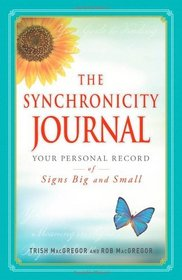 The Synchronicity Journal: Your Personal Record of Signs Big and Small