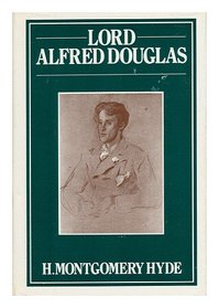 Lord Alfred Douglas: A Biography