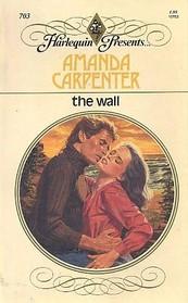 The Wall (Harlequin Presents, No 703)