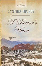 A Doctor's Heart (Heartsong Presents)
