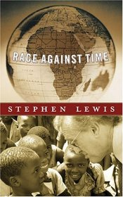 Race Against Time (CBC Massey Lectures Series) (CBC Massey Lecture)